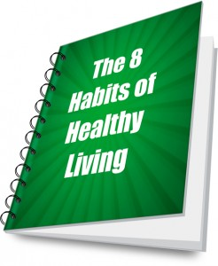8 Habits Of Healthy Living