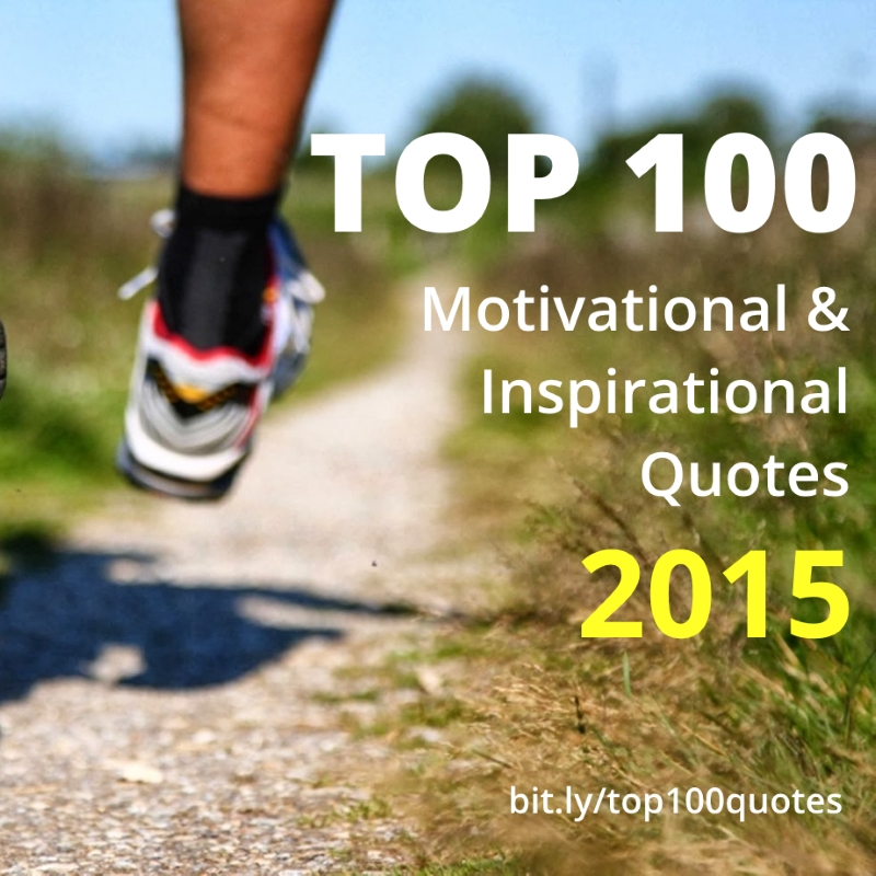 Top 100 Motivational & Inspirational Quotes For 2017 (Images)