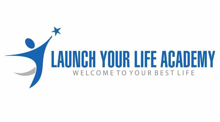 Now OPEN! The Launch Your Life Academy is Open For Enrollment!